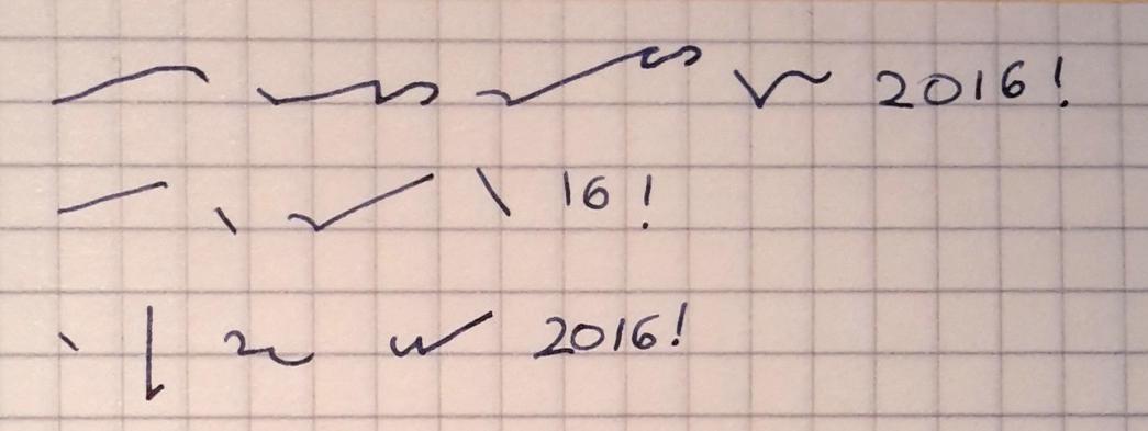 Ein gutes neues Jahr 2016 / A happy new year 2016 in Stiefo Grundschrift, Aufbauschrift 2, Teeline
